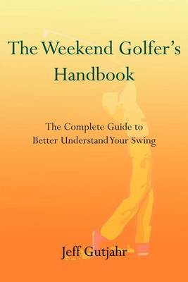 The Weekend Golfer's Handbook by Jeff Gutjahr image