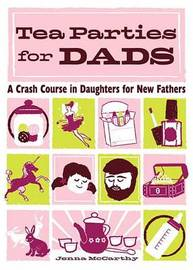 Tea Parties for Dads by Jenna McCarthy image