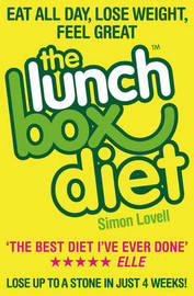 The Lunch Box Diet: Eat All Day, Lose Weight, Feel Great. Lose Up to a Stone in 4 Weeks. by Simon Lovell image