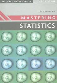 Mastering Statistics by T.J. Hannagan