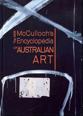New McCulloch's Encyclopedia of Australian Art by Susan McCulloch