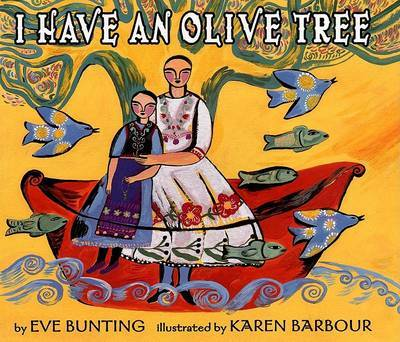 I Have an Olive Tree by Eve Bunting