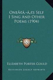Oneacentsa -A Centss Self I Sing and Other Poems (1904) by Elizabeth Porter Gould