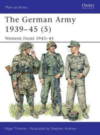The German Army, 1939-45: v. 5 by Nigel Thomas