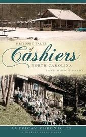 Historic Tales of Cashiers, North Carolina by Jane Gibson Nardy image