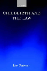 Childbirth and the Law by John Seymour