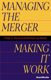 Managing the Merger: Making it Work by Mitchell Lee Marks