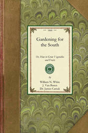 Gardening for the South by William White