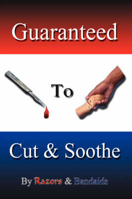 Guaranteed to Cut and Soothe by And Bandaids Razors and Bandaids