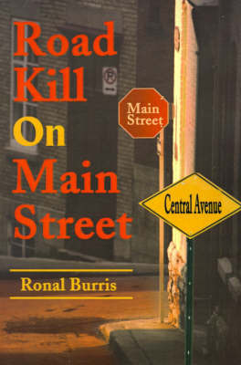 Road Kill on Main Street by Ronal S Burris, Jr.