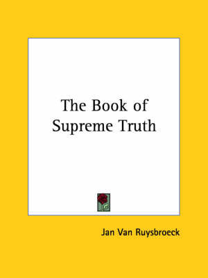 The Book of Supreme Truth by Jan Van Ruysbroeck