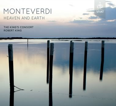 Monteverdi - Heaven and Earth by The Kings Consort