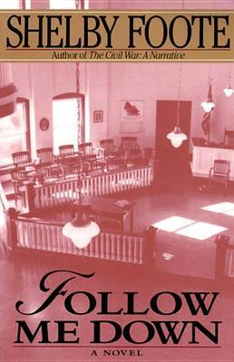 Follow Me Down by Shelby Foote image