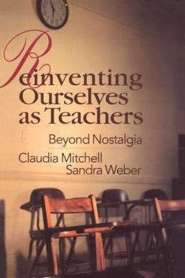 Reinventing Ourselves as Teachers by Claudia Mitchell