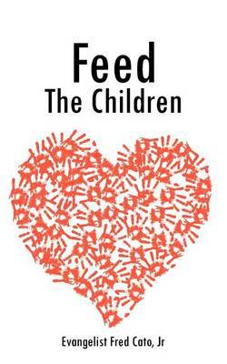 Feed the Children by Evangelist Fred Cato Jr image