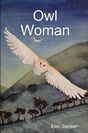 Owl Woman by Elen Sentier