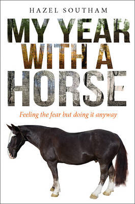 My Year With a Horse by Hazel Southam