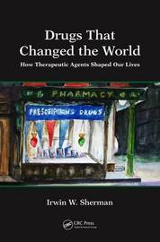 Drugs That Changed the World by Irwin W. Sherman image