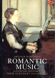 Romantic Music by Arnold Whittall