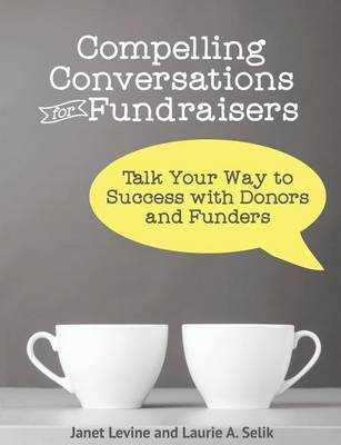 Compelling Conversations for Fundraisers by Janet Levine image