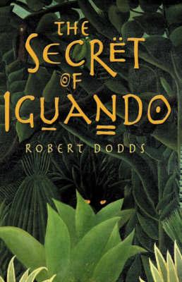The Secret Of Iguando by Robert Dodds image