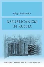 Republicanism in Russia by Oleg Kharkhordin