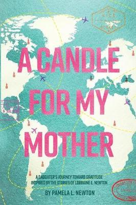 A Candle for My Mother by Pamela L Newton
