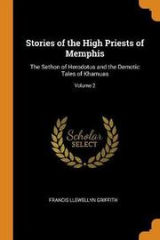 Stories of the High Priests of Memphis by Francis Llewellyn Griffith