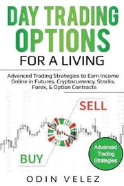 Day Trading Options for a Living by Odin Velez