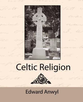 Celtic Religion by Anwyl Edward Anwyl image
