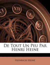 de Tout Un Peu Par Henri Heine by Heinrich Heine