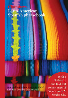 Chambers Latin American Spanish Phrasebook by . Chambers