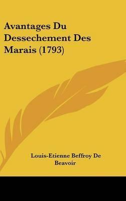 Avantages Du Dessechement Des Marais (1793) by Louis-Etienne Beffroy De Beavoir