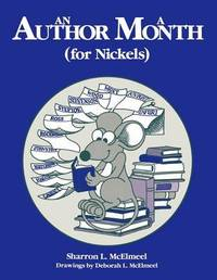 An Author a Month (for Nickels) by Sharron L McElmeel
