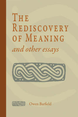 The Rediscovery of Meaning and Other Essays by Owen Barfield