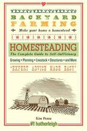 Backyard Farming: Homesteading by Kim Pezza