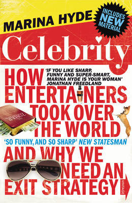 Celebrity: How Entertainers Took Over The World and Why We Need an Exit Strategy by Marina Hyde