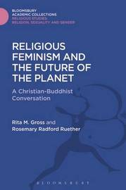 Religious Feminism and the Future of the Planet by Rita M. Gross