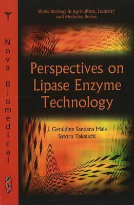 Perspectives on Lipase Enzyme Technology by J. Geraldine Sandana Mala