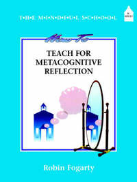 How to Teach Metacognitive Reflection by Robin J. Fogarty image