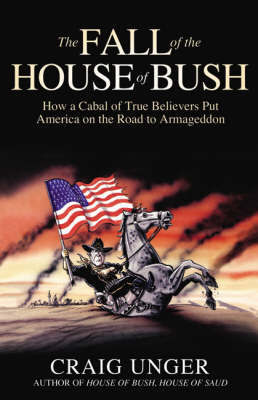The Fall of the House of Bush by Craig Unger image