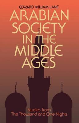 Arabian Society Middle Ages by Clifford Edmund Bosworth