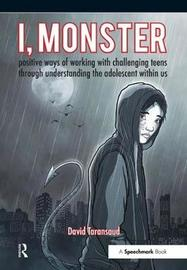 I, Monster by David Taransaud