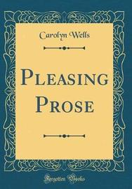 Pleasing Prose (Classic Reprint) by Carolyn Wells image