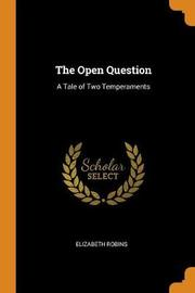 The Open Question by Elizabeth Robins