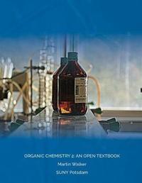 Organic Chemistry 2 by Martin Walker