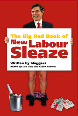 The Big Red Book of New Labour Sleaze by Iain Dale image