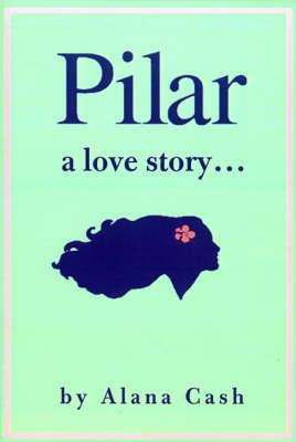 Pilar: A Love Story by Alana Cash image