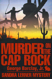 Murder on the Cap Rock by George W Barclay Jr image