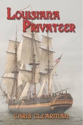Louisiana Privateer by Chris Clearman
